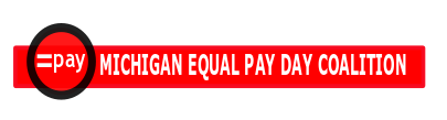 Michigan Equal Pay Day Coalition
